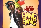Chief Keef – Bang Bang (Alt Version)