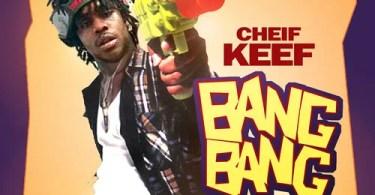 Chief Keef – Bang Bang (Alt Version)