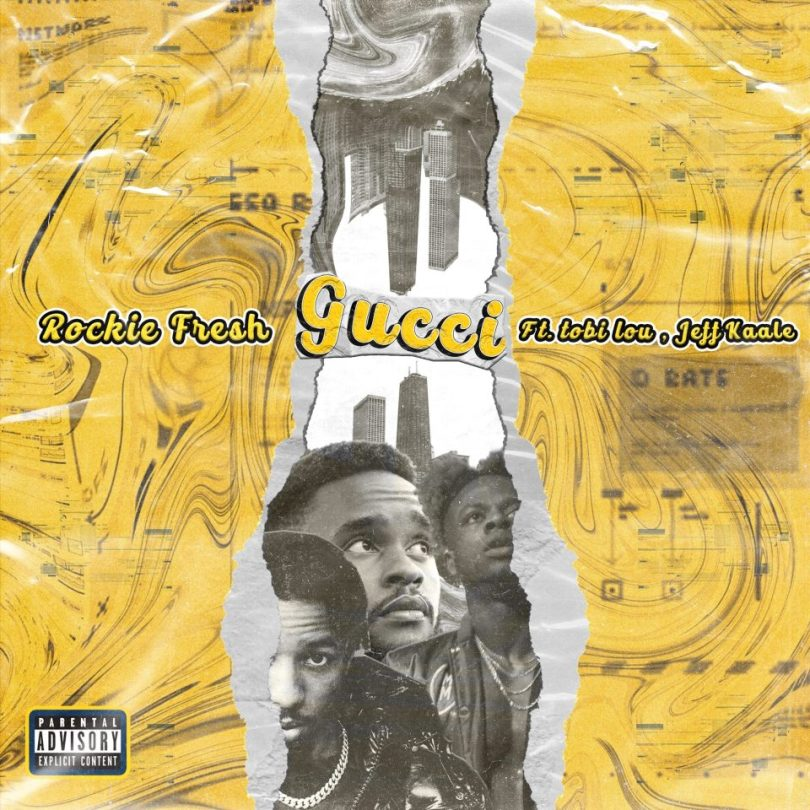 Rockie Fresh Ft. tobi lou & Jeff Kaale – Gucci