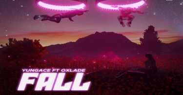 YungAce ft. Oxlade - Fall