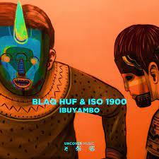 Blaq Huf & ISO 1900 – Ibuyambo