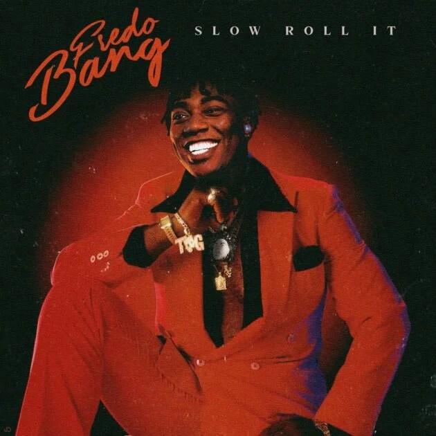 Fredo Bang – Slow Roll It