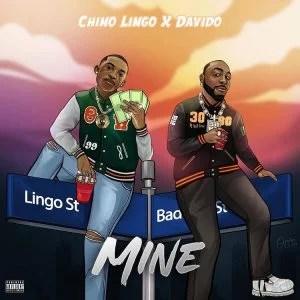 Chino Lingo ft Davido – Mine
