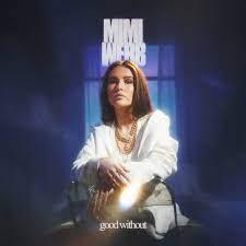 Mimi Webb – Good Without