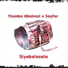 Themba Mbokazi & Sayfar – Siyabelesela