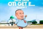 "Eedris Abdulkareem – ""Jaga Jaga Oti Get E"" Season 2"