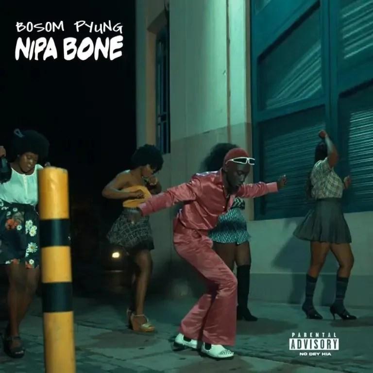 Bosom P-Yung – Nipa Bone