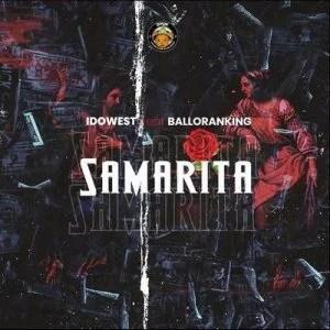Idowest – Samarita ft. Balloranking