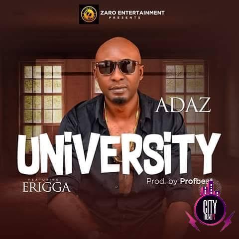 Adaz – University ft. Erigga