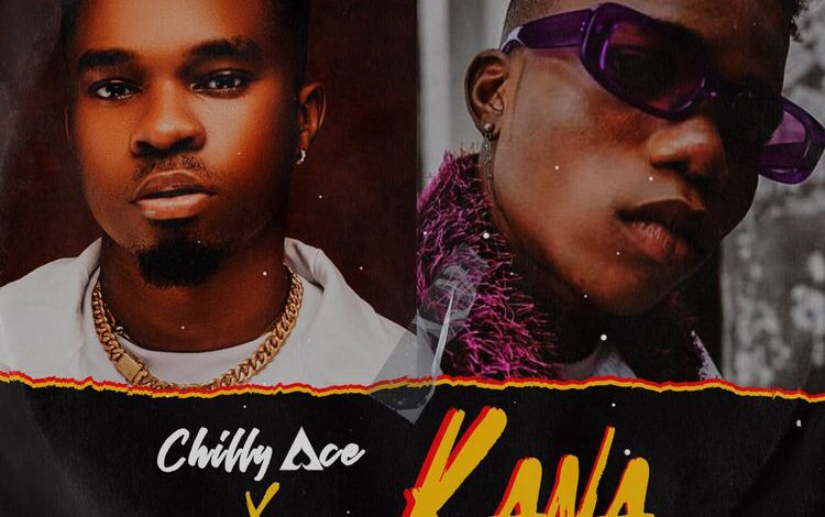 Chilly Ace – Kana Ft. Lyta