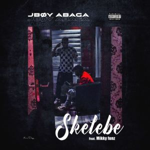 Jboy Abaga – Skelebe ft Mikky Funz