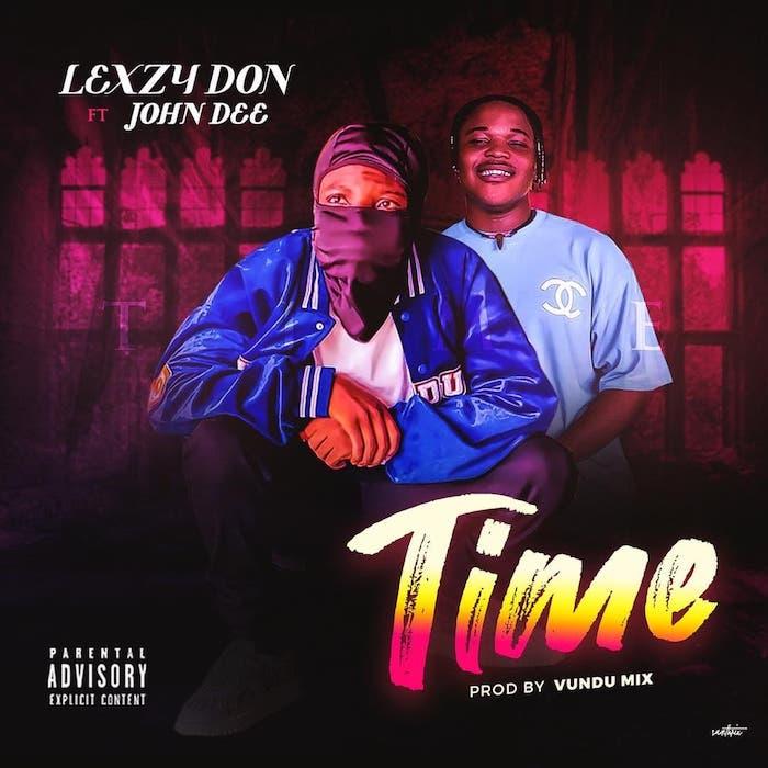 Lexzy Don Ft. John Dee – Time