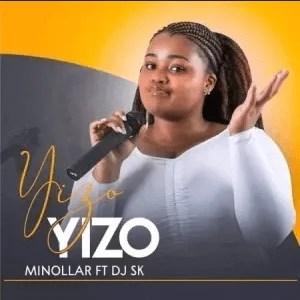 Minollar – Yizo Yizo ft DJ SK