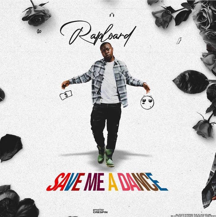 Raploard – Save Me A Dance