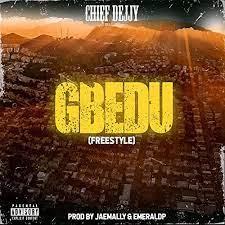 Chief Dejjy – Gbedu Freestyle
