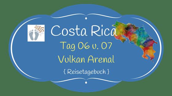 Costa Rica: Tag 06 und 07: Vulkan Arenal und Bootstour den Río Frío entlang 1
