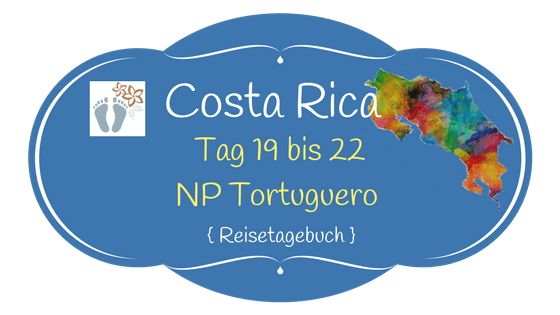 Costa Rica: Tag 19 bis 22: Tortuguero National Park 1