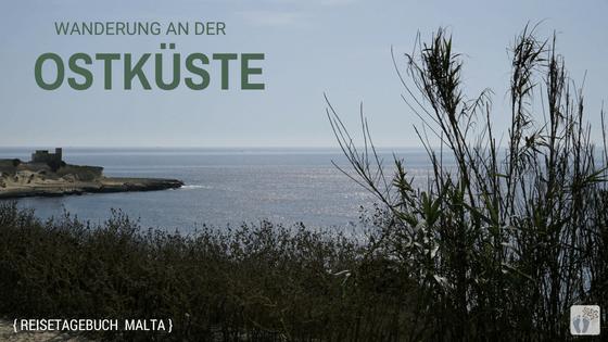 Wanderung an der Ostküste {Reisetagebuch Malta: Tag 03}