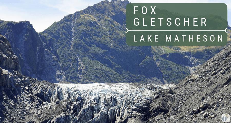 Wanderungen beim «Fox Gletscher» und beim «Lake Matheson» {Reisetagebuch «Roadtrip durch Neuseeland mit dem Bus»}