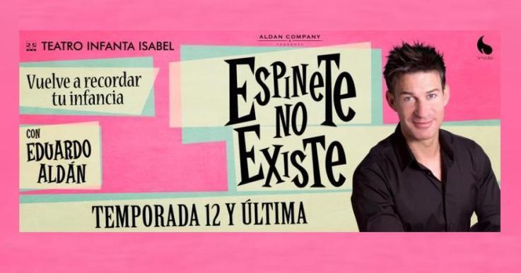 ESPINETE NO EXISTE, de Eduardo Aldán en el Teatro Infanta Isabel