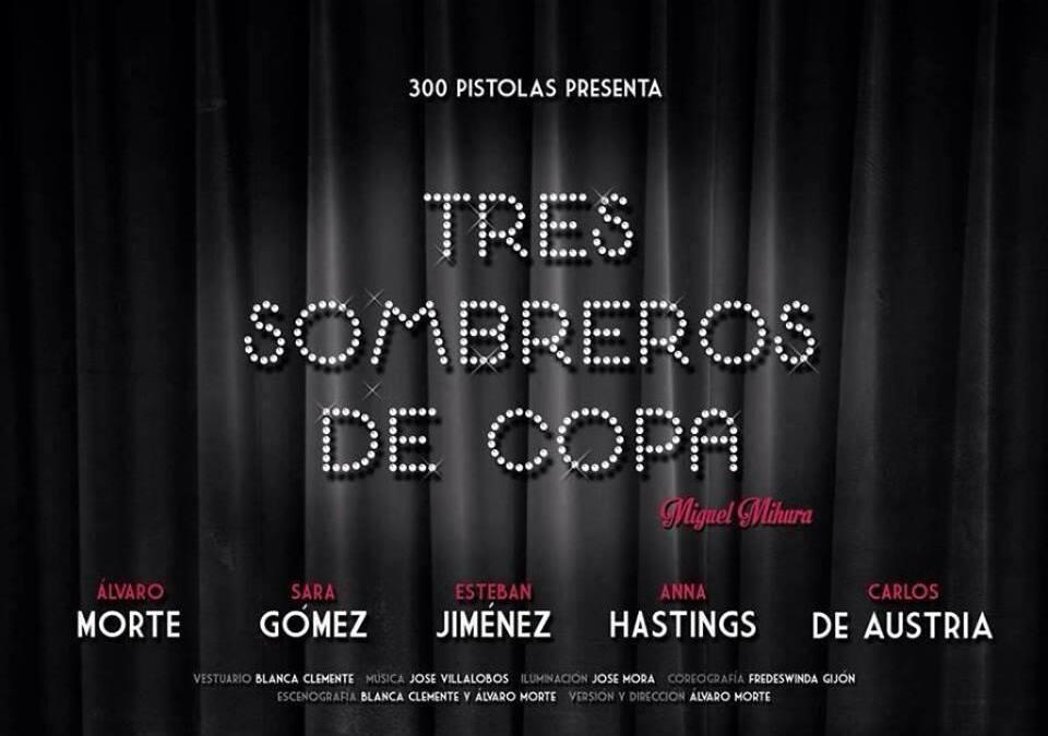 TRES SOMBREROS DE COPA (Nave 73)
