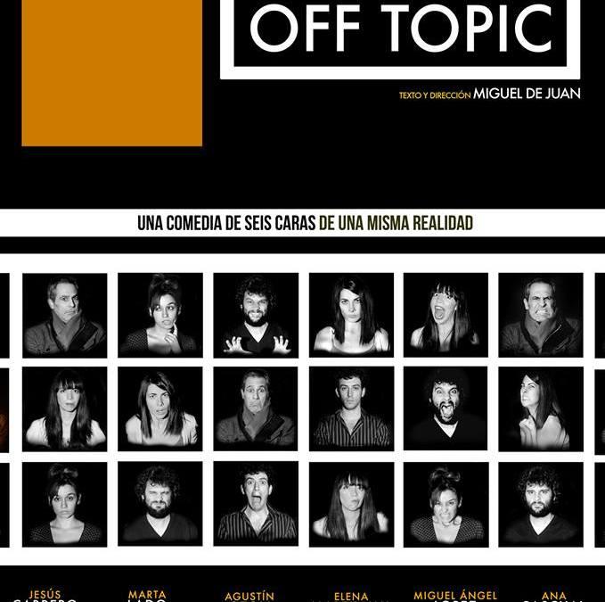 OFF TOPIC, en el Teatro del Arte