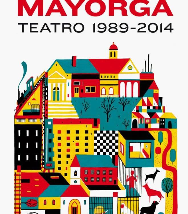 Subido a Teatro 1989-2014 reúne la obra casi completa de Juan Mayorga
