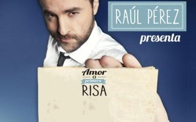 RAÚL PÉREZ – Amor a primera risa en el Teatro Reina Victoria