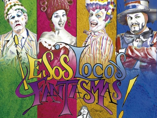 ESOS LOCOS FANTASMAS en el Teatro Lara