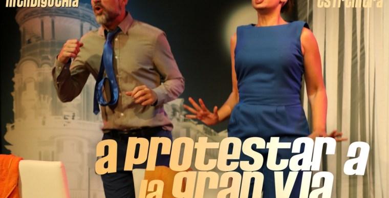 A PROTESTAR A LA GRAN VÍA en el Teatro Lara