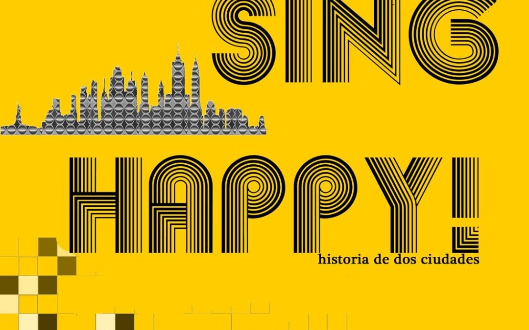 SING HAPPY! Historia de dos ciudades en el Teatro del Arte