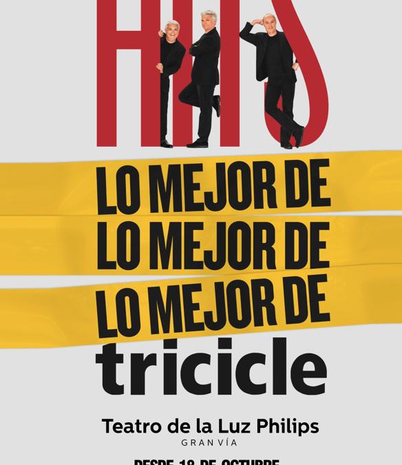 HITS de TRICICLE en el Teatro de la Luz Philips Gran Vía
