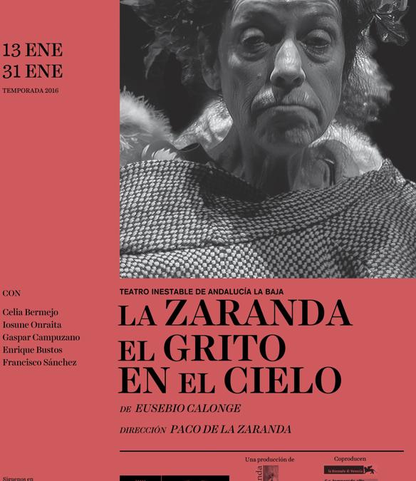 LA ZARANDA El grito en el cielo en el Teatrol Español