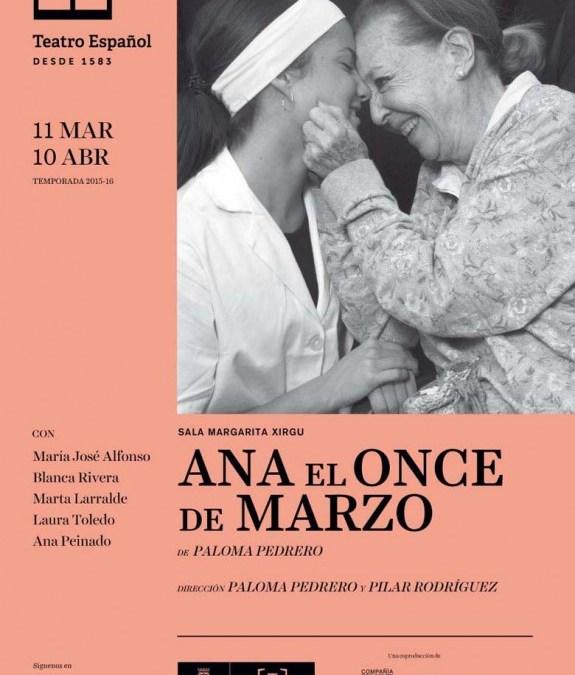 ANA EL ONCE DE MARZO en el Teatro Español