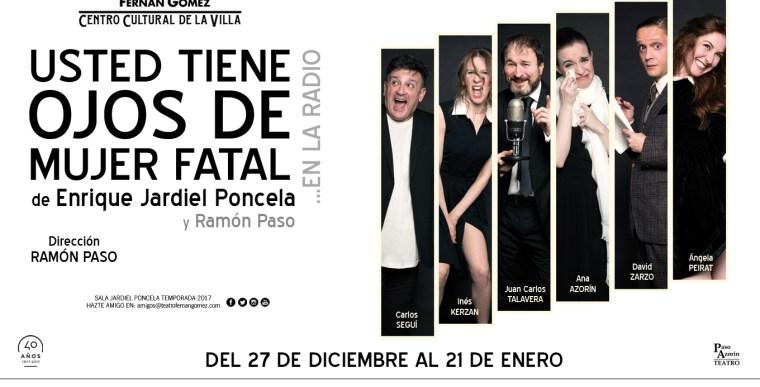 USTED TIENE OJOS DE MUJER FATAL...EN LA RADIO en el Teatro Fernán Gómez