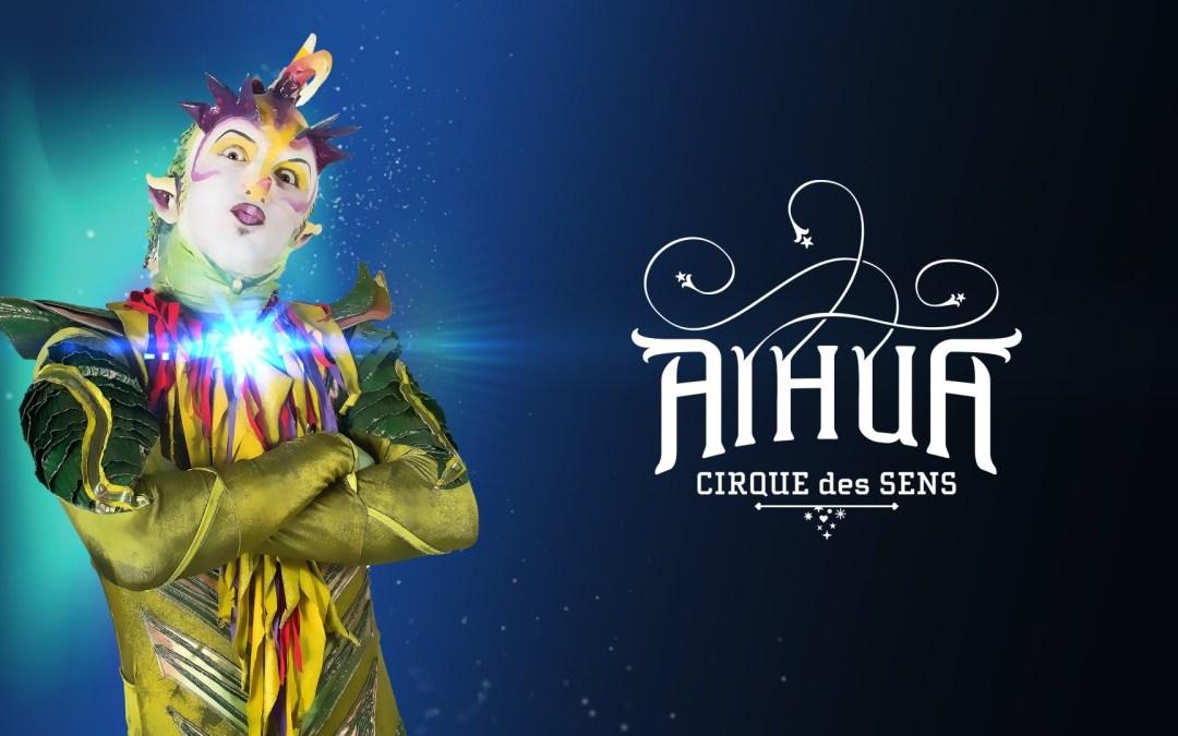AIHUA, CIRQUE DES SENS