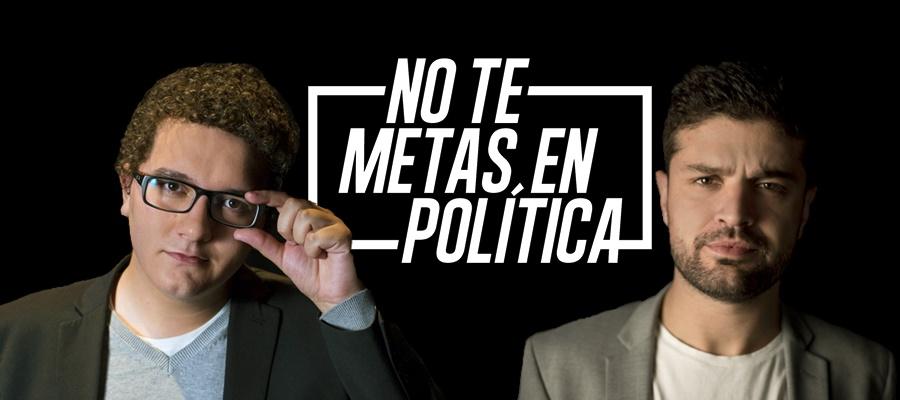 NO TE METAS EN POLÍTICA en el Teatro del Barrio