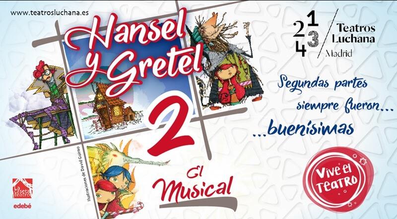 HANSEL Y GRETEL 2 EL MUSICAL en los Teatros Luchana