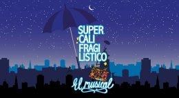 SUPERCALIFRAGILISTICO El Musical en el Teatros Luchana