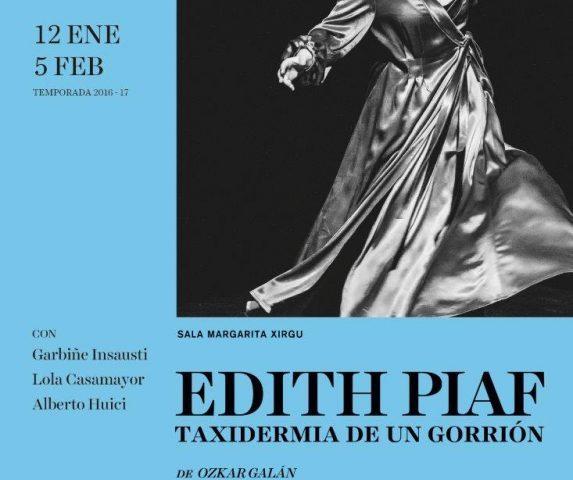 EDITH PIAF. TAXIDERMIA DE UN GORRIÓN en el Teatro Español