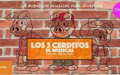 """Te invitamos a ver """"LOS TRES CERDITOS, EL MUSICAL"""" (cerrado)"""