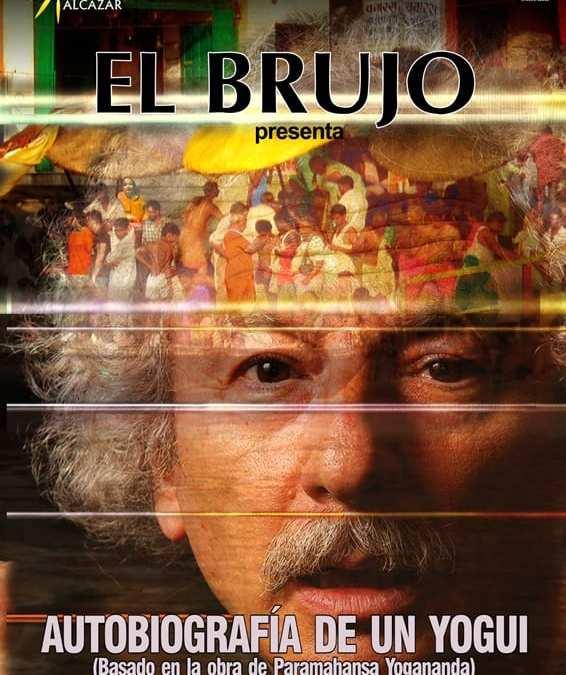 EL BRUJO. AUTOBIOGRAFÍA DE UN YOGUI en el Teatro Cofidis