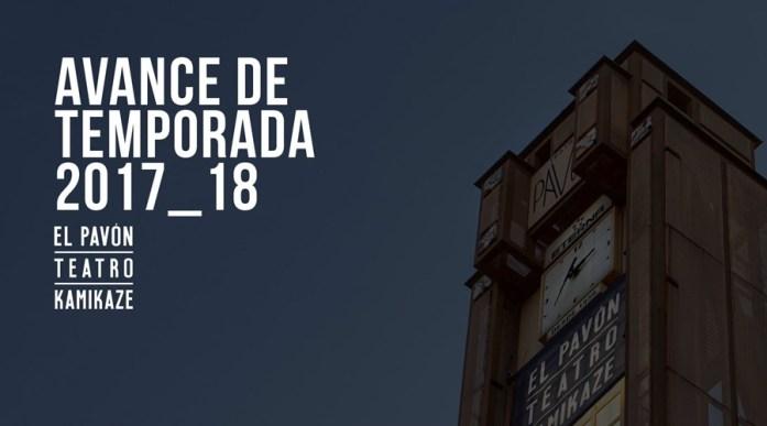 Avance de temporada 2017-18 Pavón Teatro Kamikaze