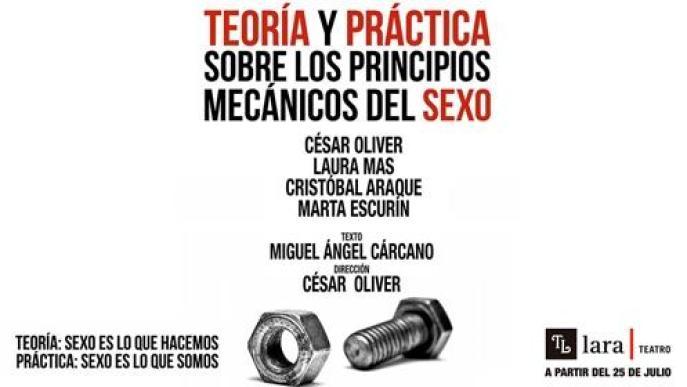 TEORÍA Y PRÁCTICA SOBRE LOS PRINCIPIOS MECÁNICOS DEL SEXO en el Teatro Lara