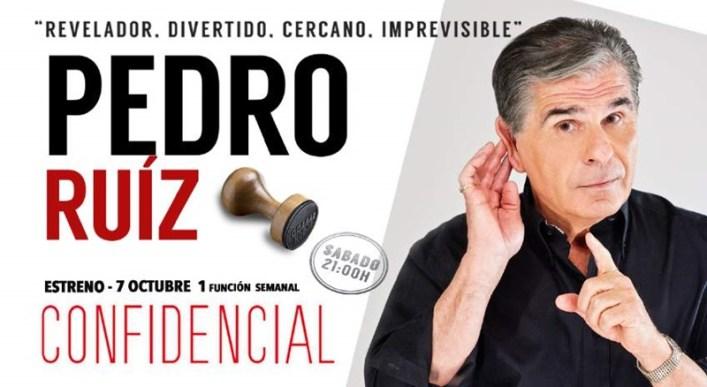 PEDRO RUIZ CONFIDENCIAL en el Teatro Amaya