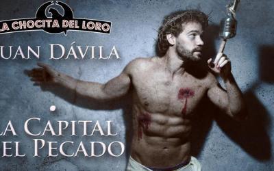 LA CAPITAL DEL PECADO, Juan Dávila en La Chocita del Loro