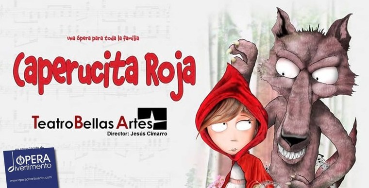 CAPERUCITA ROJA. TU PRIMERA ÓPERA en el Teatro Bellas Artes