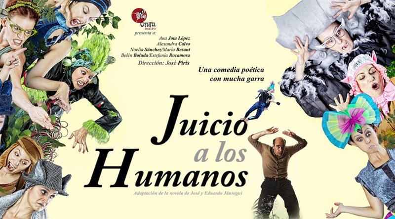 JUICIO A LOS HUMANOS en los Teatros Luchana