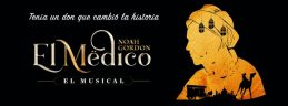 EL MÉDICO, EL MUSICAL, basado en la novela de Noah Gordon, Teatro Nuevo Apolo