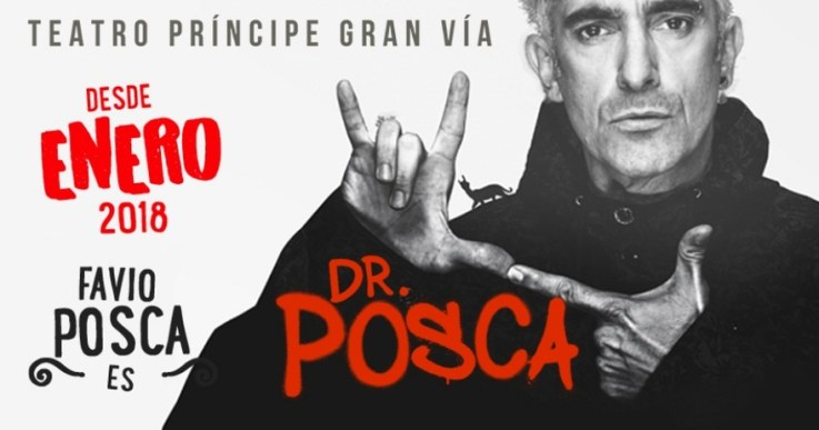 FAVIO POSCA ES DR. POSCA en el Teatro Príncipe Gran Vía